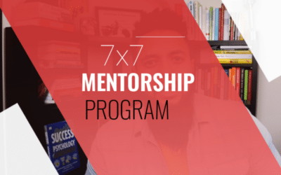 7×7 Mentorship Program: How To Increase Your Life, Career, Personal brand, And Relationships Success